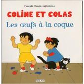 Coline Et Colas : Les Oeufs A La Coque de P Claude-Lafontaine