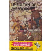 Bob Morane Le Sultan De Jarawak de Pierre Joubert