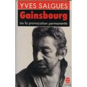 Gainsbourg Ou La Provocation Permanente de yves salgues