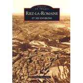 Riez-La-Romaine Et Ses Environs de Philippe MESPOULEDE