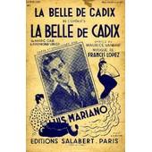 La Belle De Cadix De L'op�rette La Belle De Cadix Partition Pour Chant Seul de Francis Lopez