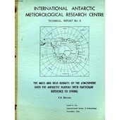 International Antarctic Meteorological Research Centre, Technical Report N� 6, The Mass And Heat Budgets Of The Atmosphere Over The Antarctic Plateau (With Particular Reference To Spring) de Berson F A