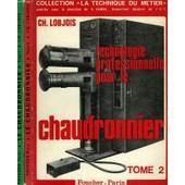 Technologie Professionnelle Pour Le Chaudronnier, 2 Tomes, Tome I: Preparation Du Travail Et Mise En Forme Des Pieces Developpantes, Tome Ii: Assemblages de ch. lobjois
