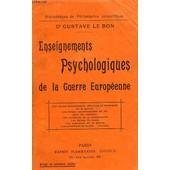 Enseignements Psychologiques De La Guerre Europeenne de gustave le bon