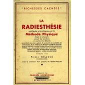 La Radiesthesie Expliquee Et Pratiquee Par La Methode Physique de Beasse Pierre