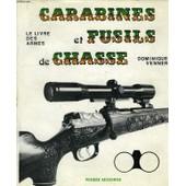 Le Livre Des Armes, Carabines Et Fusils De Chasse de dominique venner