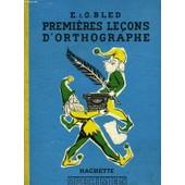 Premieres Lecons D'orthographe de Bled E. Et, O.