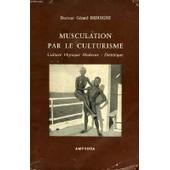 Musculation Par Le Culturisme, Culture Physique Moderne, Dietetique de Debuigne Docteur Gerard