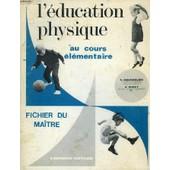 L'education Physique Au Cours Elementaire, Fichier Du Maitre de s. bourrelier