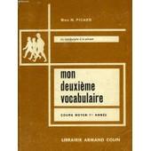 Mon Deuxieme Vocabulaire, Du Vocabulaire A La Phrase, Cours Moyen 1re Annee de Picard Mme, M.