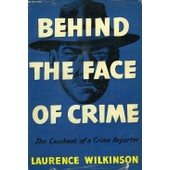 Behind The Face Of Crime de Wilkinson Laurence