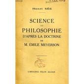 Science Et Philosophie D'apres La Doctrine De M. Emile Meyerson de See Henri / Rebillon Armand