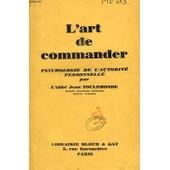 L'art De Commander, Psychologie De L'autorite Personnelle de Toulemonde Abbe Jean
