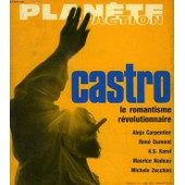 Planete Action, Castro, Le Romantisme Revolutionnaire de Collectif