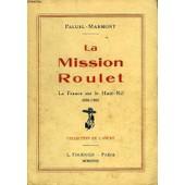 La Mission Roulet, La France Sur Le Haut-Nil (1898-1900) de Paluel-Marmont