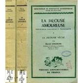 La Jalousie Amoureuse, Psychologie Descriptive Et Psychanalyse, 2 Tomes de daniel lagache