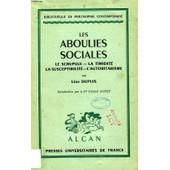 Les Aboulies Sociales, Le Scrupule, La Timidite, La Susceptibilite, L'autoritarisme de Dupuis Leon