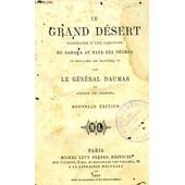 Le Grand Desert, Itineraire D'une Caravane Du Sahara Au Pays Des Negres, Royaume De Haoussa de Daumas General