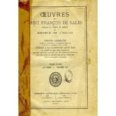 Oeuvres De Saint Francois De Sales, Eveque Et Prince De Geneve Et Docteur De L'eglise, Tome Xviii, Lettres, Volume Viii de fran�ois de sales