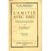 L'amitie Avec Dieu, Essais Sur La Vie Spirituelle D'apres Saint Thomas D'aquin de Noble H.-D., O., P.