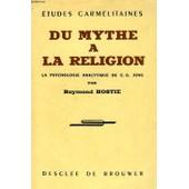 Du Mythe A La Religion, La Psychologie Analytique De C. G. Jung de Raymond Hostie