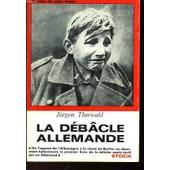 La Dealce Allemande De L'agonie De L'allemagne A La Chute De Berlin de Jurgen Thorwald