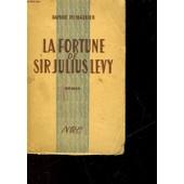 La Fortune De Sir Julius Levy - The Progress Of Julius de daphne du maurier