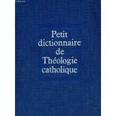 Petit Dictionnaire De Th�ologie Catholique de karl rahner