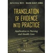Translation Of Evidence Into Nursing And Health Care Practice de Kathleen M. White