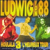 Houlala 3 L'heureux Tour - Ludwig Von 88