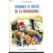 Episodes Et Recits De La Renaissance - Collection Des Contes Et Legendes De Tous Les Pays de Defrasne, J.