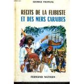 Recits De La Flibuste Et Des Mers Caraibes - Collection Des Contes Et Legendes De Tous Les Pays de Fronval, G.
