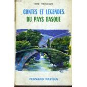 Contes Et Recits Du Pays Basque - Collection Des Contes Et Legendes De Tous Les Pays de Thomasset, R.