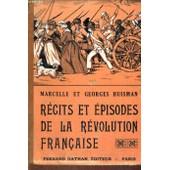 Recits Et Episodes De La Revolution Francaise - Nouvelle Edition - Collection Des Contes Et Legendes De Tous Les Pays de Marcelle Et Georges Huisman