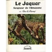 Le Jaguar Seigneur De L'amazone de walt disney