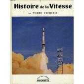 Histoire De La Vitesse de Frederix Pierre