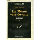 La Mome Vert-De-Gris. ( Poison Ivy). Collection : Serie Noire Avec Jaquette N� 1 de Peter Cheyney