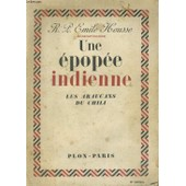 Une Epopee Indienne, Les Araucans Du Chili de Housse Emile R., P.