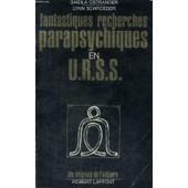 Fantastiques Recherches Parapsychiques En Urss de Ostrander Sheila Et Schroeder Lynn
