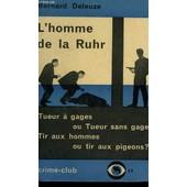 L'homme De La Ruhr. Collection Crime Club N� 23 de bernard deleuze