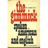 The Gimmick Spoken American And English de Adrienne