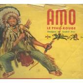 Amo. Le Peau Rouge. Les Albums Du Pere Castor de Guilcher, J.-M.