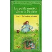 La Petite Maison Dans La Prairie. Tome 2 : Au Bord Du Ruisseau. Bibliotheque Du Chat Perche de Ingalls Wilder Laura.