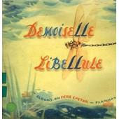 Demoiselle Libellule. Les Albums Du Pere Castor de Telier A