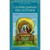 La Petite Maison Dans La Prairie. Tome 1. Bibliotheque Du Chat Perche de Ingalls Wilder Laura.