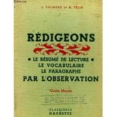 Redigeons- Le Resume De Lecture - Le Vocabulaire - Le Paragraphe Par L'observation - Cours Moyen de Palmero J Et Felix A