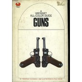 Guns. A Grosset All-Color Guide de Frederick Wilkinson