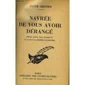 Navr�e De Vous Avoir D�rang�. (Sorry You've Been Troubled !) de Peter Cheyney