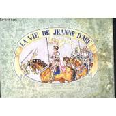 La Vie De Jeanne D'arc, Illustrée En Relief Par Gildas de Francais Dominique
