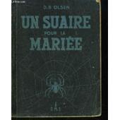 Un Suaire Pour La Mari�e (Bring The Bride A Shroud) de Olsen D B